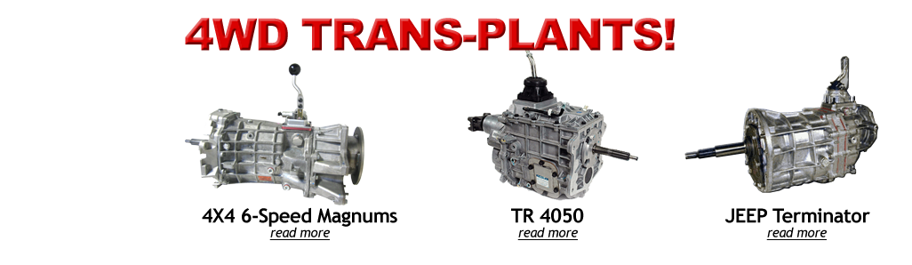 Upgrade to Modern 4WD Trans-plants